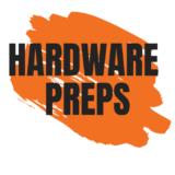 Hardware Preps